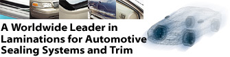 A worldwide leader in laminations for automotive sealing systems and trim